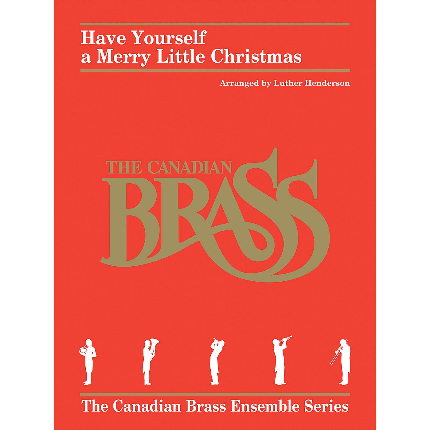 Hal Leonard Have Yourself a Merry Little Christmas Brass Ensemble by Canadian Brass Arranged by Luther Henderson thumbnail