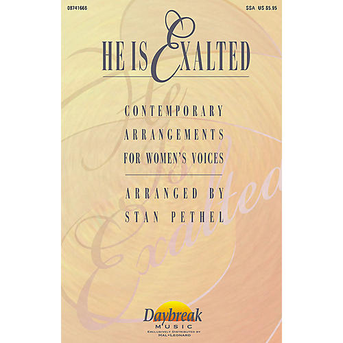 Daybreak Music He Is Exalted (Collection) SSA arranged by Stan Pethel thumbnail