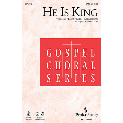 PraiseSong He Is King CHOIRTRAX CD Composed by Keith Wilkerson thumbnail