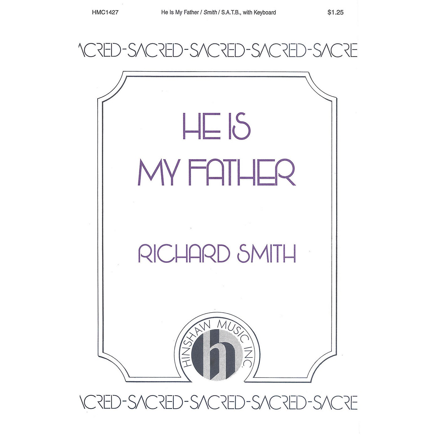 Hinshaw Music He Is My Father SATB composed by Richard Smith thumbnail