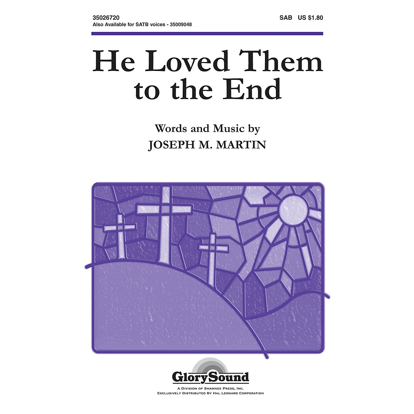 Shawnee Press He Loved Them to the End SAB composed by Joseph M. Martin thumbnail