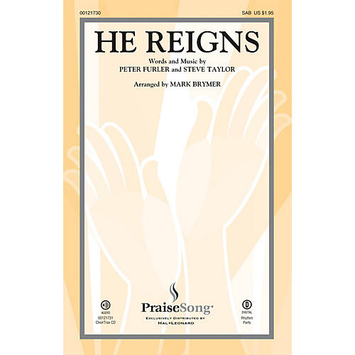 PraiseSong He Reigns SAB by Newsboys arranged by Mark Brymer thumbnail