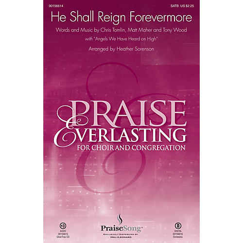 PraiseSong He Shall Reign Forevermore SATB by Chris Tomlin arranged by Heather Sorenson thumbnail
