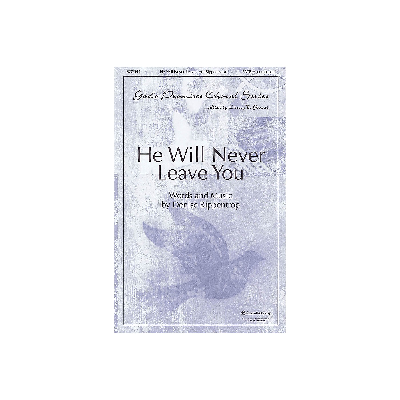 Fred Bock Music He Will Never Leave You SATB arranged by Cherry T. Garasi thumbnail
