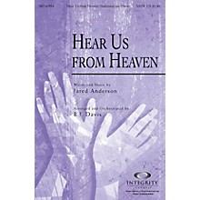 Integrity Music Hear Us from Heaven SATB Arranged by BJ Davis