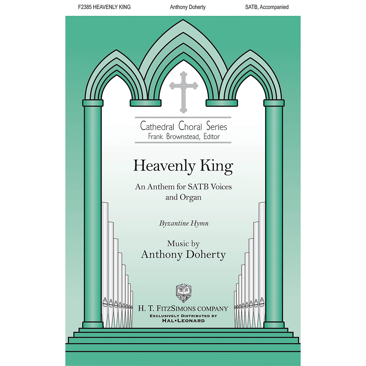 H.T. FitzSimons Company Heavenly King SATB composed by Anthony Doherty thumbnail