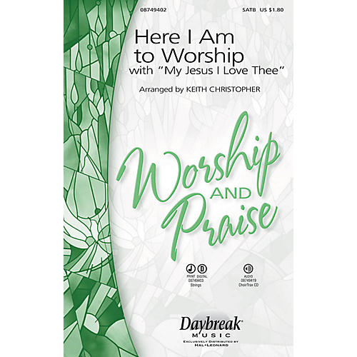 Daybreak Music Here I Am to Worship (with My Jesus, I Love Thee) SATB arranged by Keith Christopher thumbnail