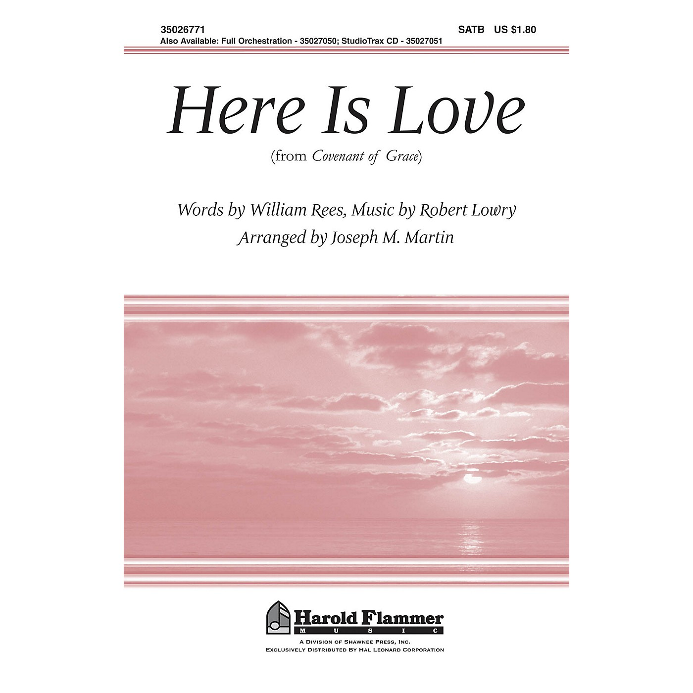 Shawnee Press Here Is Love (from Covenant of Grace) ORCHESTRATION ON CD-ROM Arranged by Joseph M. Martin thumbnail
