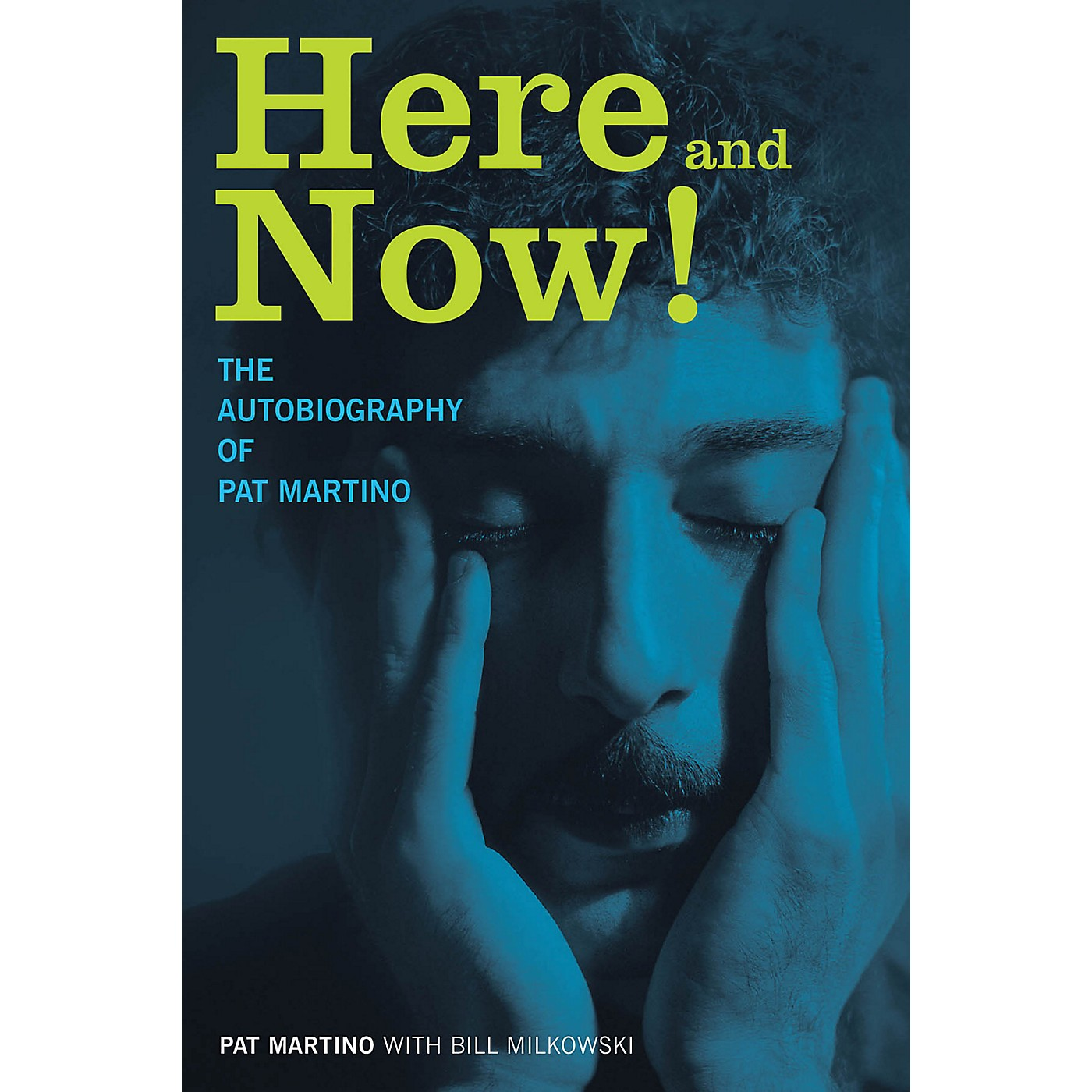 Backbeat Books Here and Now! (The Autobiography of Pat Martino) Book Series Hardcover Written by Pat Martino thumbnail