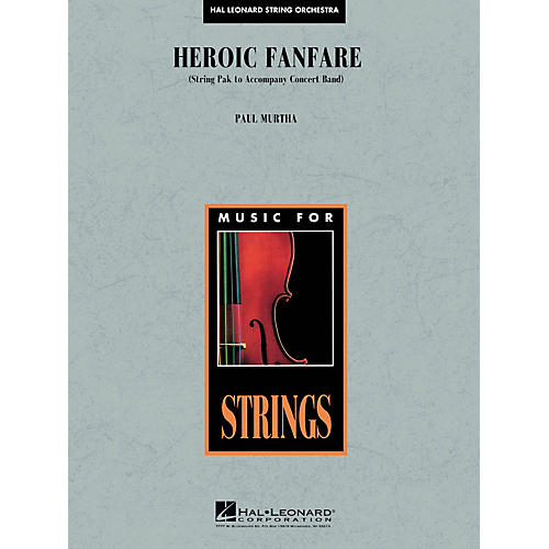 Hal Leonard Heroic Fanfare (opt. String Pak to accompany HL04004113) Concert Band Level 5 Composed by Paul Murtha thumbnail