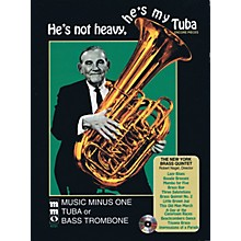 Music Minus One He's Not Heavy, He's My Tuba Music Minus One Series Softcover with CD