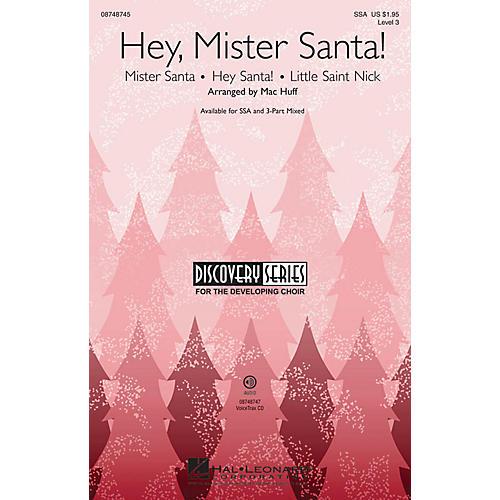 Hal Leonard Hey, Mister Santa! (Medley) Discovery Level 3 3-Part Mixed Arranged by Mac Huff thumbnail