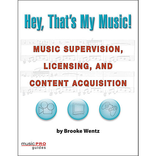 Hal Leonard Hey, That's My Music!  Music Supervision, Licensing, And Content Acquisition thumbnail