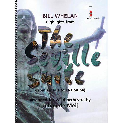 Amstel Music Highlights from The Seville Suite (from Kinsale to La Coruña) Concert Band Level 4 by Johan de Meij thumbnail