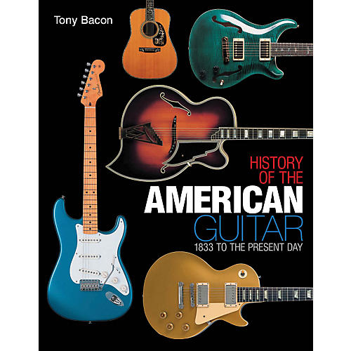 Hal Leonard History Of The American Guitar -1833 to the Present Day thumbnail
