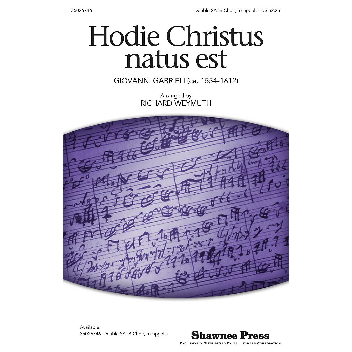 Shawnee Press Hodie Christus Natus Est DOUBLE SATB, A CAPPELLA arranged by Richard Weymuth thumbnail