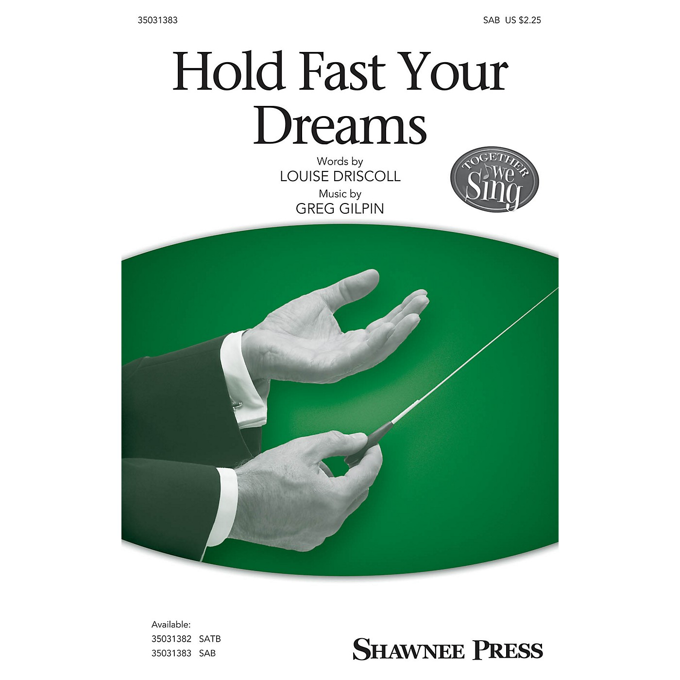 Shawnee Press Hold Fast Your Dreams SAB composed by Greg Gilpin thumbnail