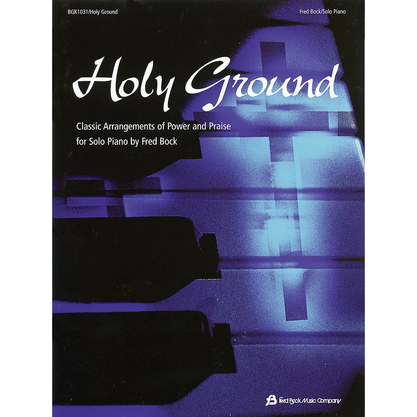 Fred Bock Music Holy Ground (Classic Arrangements of Power and Praise) Arranged by Fred Bock thumbnail