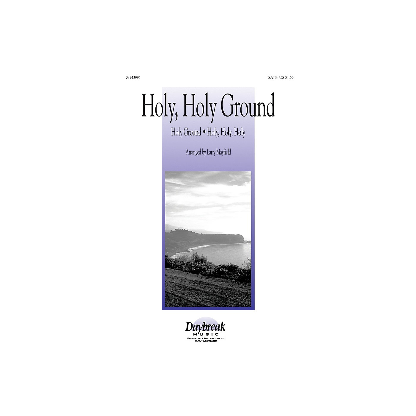 Daybreak Music Holy, Holy Ground SATB arranged by Larry Mayfield thumbnail