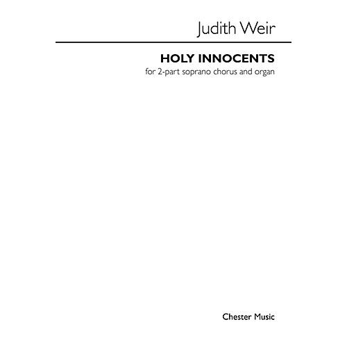 Music Sales Holy Innocents (for 2-Part Soprano Chorus and Organ) SS Composed by Judith Weir thumbnail