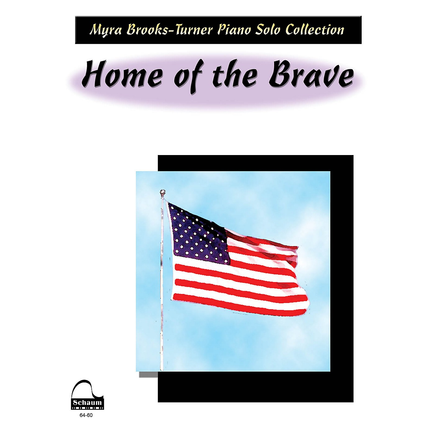 SCHAUM Home Of The Brave Educational Piano Series Softcover thumbnail