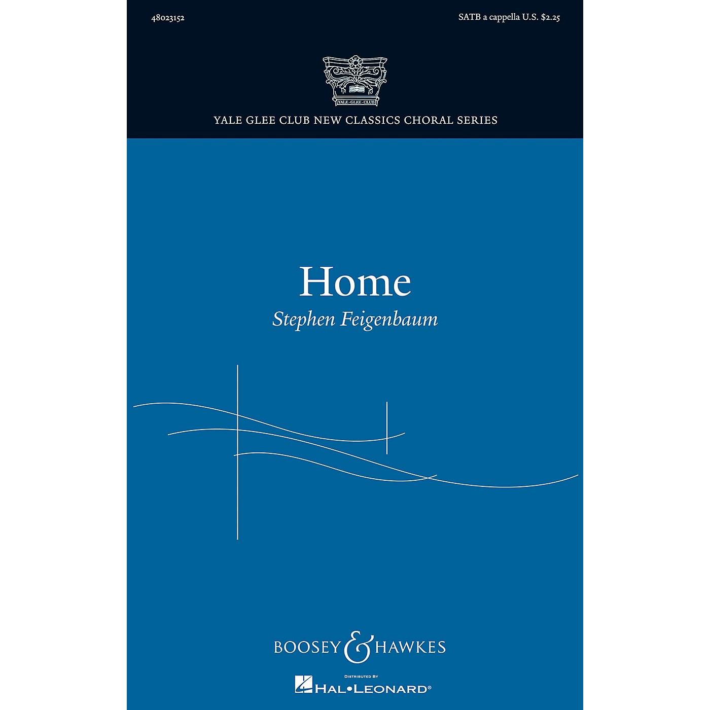 Boosey and Hawkes Home (Yale Glee Club New Classics Choral Series) SATB a cappella composed by Stephen Feigenbaum thumbnail