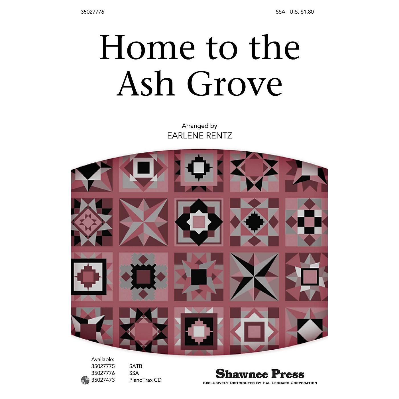 Shawnee Press Home to the Ash Grove SSA arranged by Earlene Rentz thumbnail