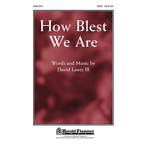 Shawnee Press How Blest We Are SATB composed by David Lantz III thumbnail