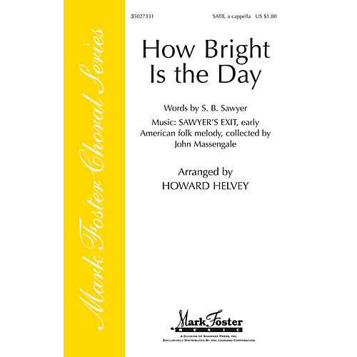 Shawnee Press How Bright Is the Day SATB a cappella arranged by Howard Helvey thumbnail