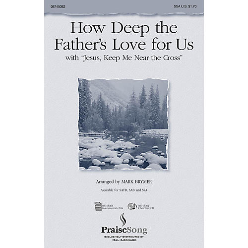 PraiseSong How Deep the Father's Love For Us (with Jesus Keep Me Near the Cross) SSA arranged by Mark Brymer thumbnail