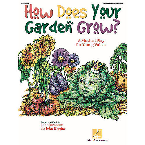 Hal Leonard How Does Your Garden Grow? (Musical) (A Musical Play for Young Voices) TEACHER ED by John Higgins thumbnail