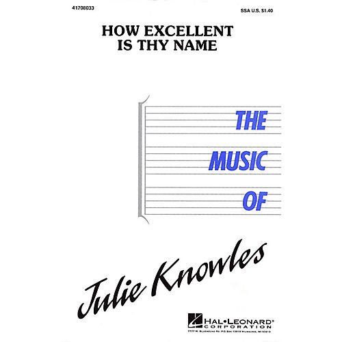 Hal Leonard How Excellent Is Thy Name SSA composed by Julie Knowles thumbnail
