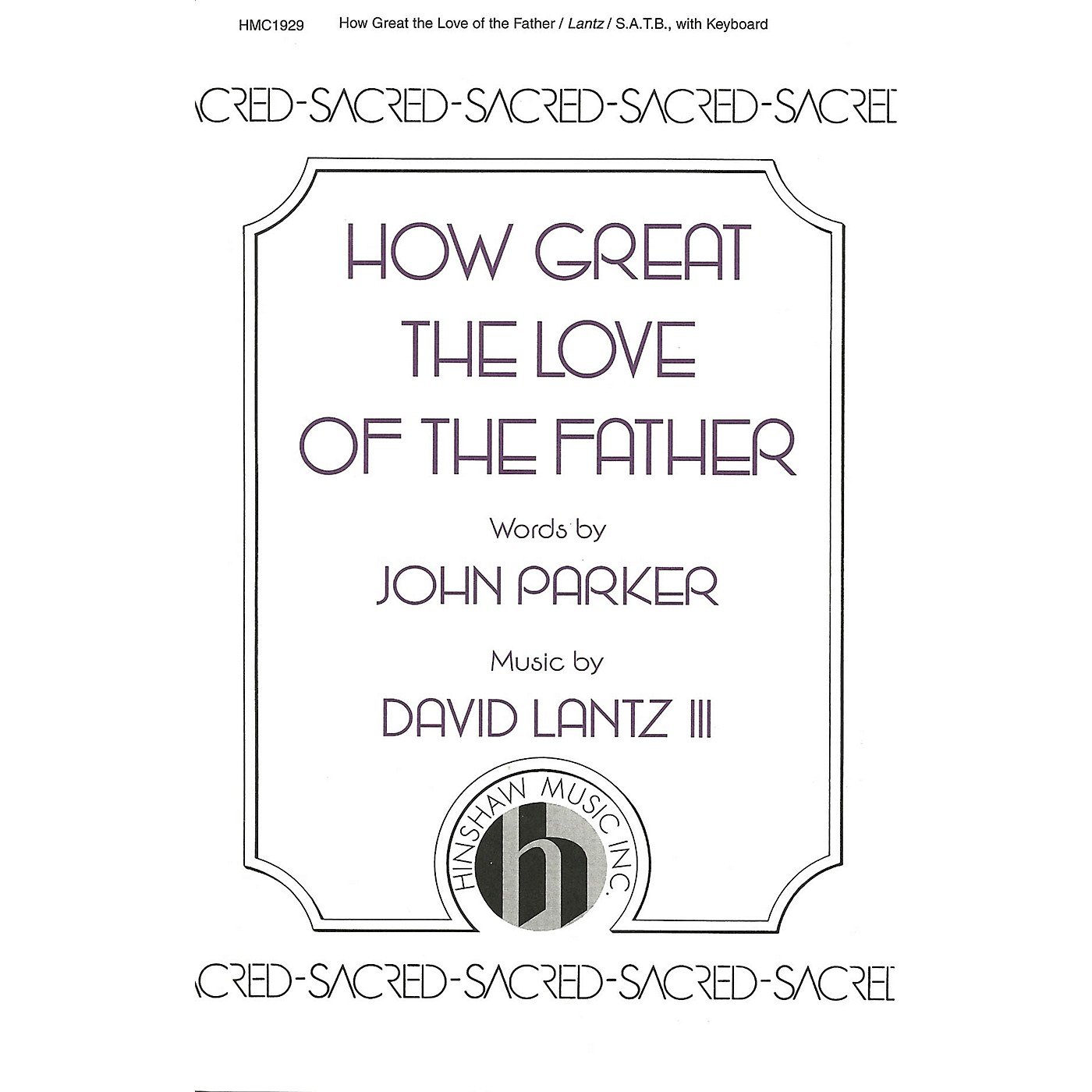 Hinshaw Music How Great the Love of the Father SATB composed by David Lantz III thumbnail