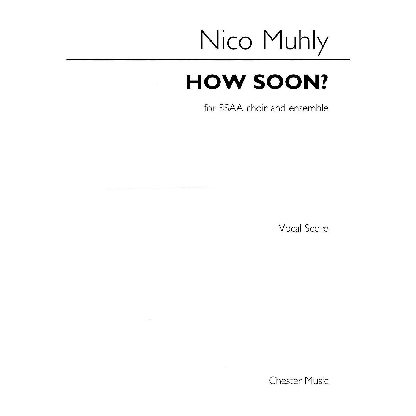 Chester Music How Soon? (SSAA with Piano) SSAA Composed by Nico Muhly thumbnail