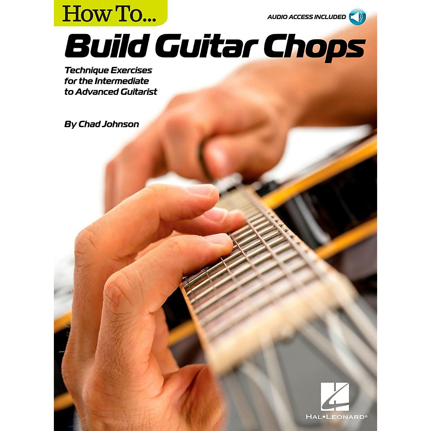 Hal Leonard How to Build Guitar Chops - Technique Exercises for the Intermediate to Advanced Guitarist Book/Audio Online thumbnail