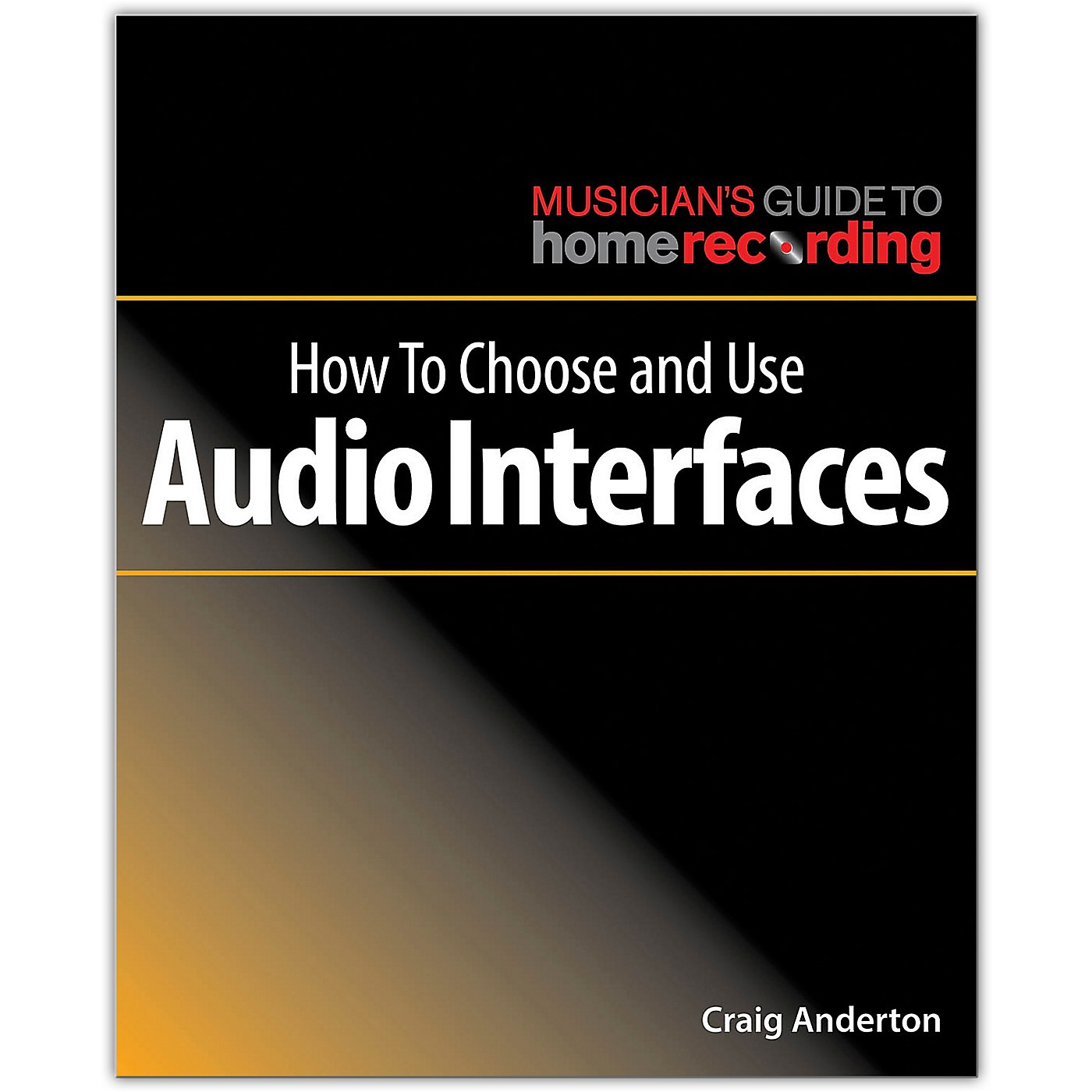 Hal Leonard How to Choose and Use Audio Interfaces - Musician's Guide Home Recording thumbnail