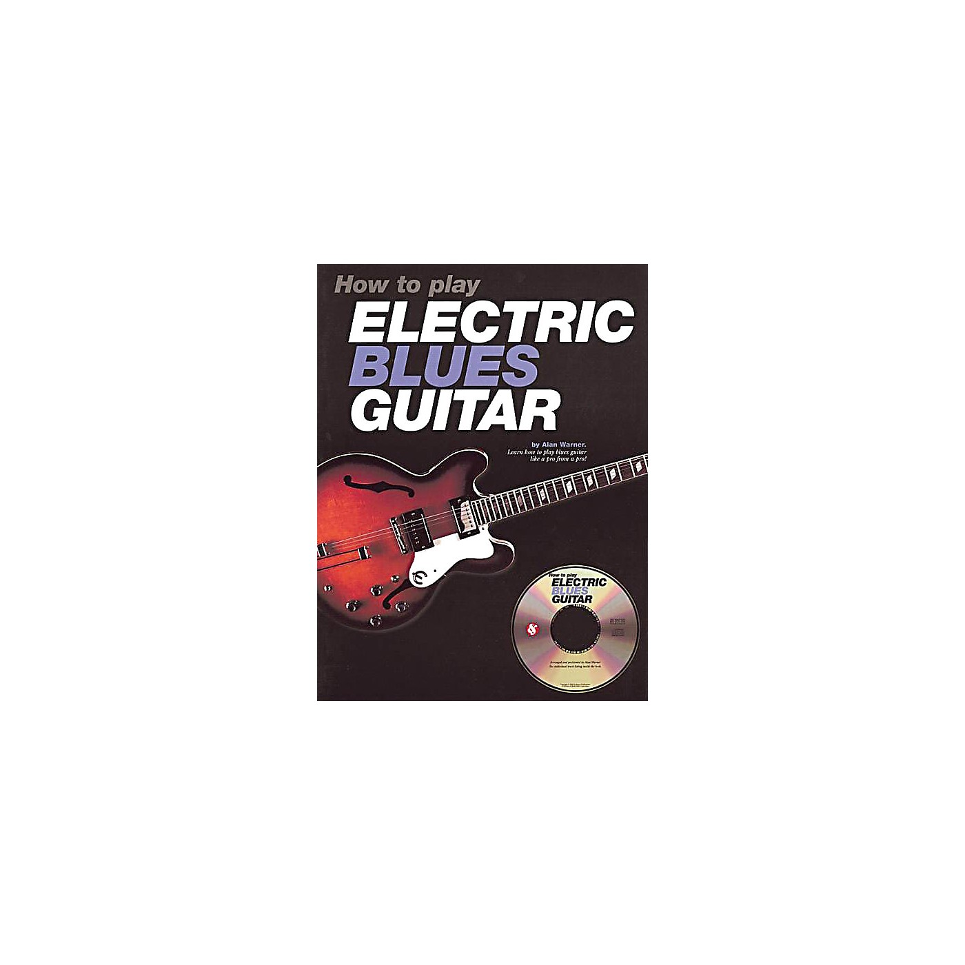 Music Sales How to Play Electric Blues Guitar Music Sales America Series Softcover with CD Written by Alan Warner thumbnail