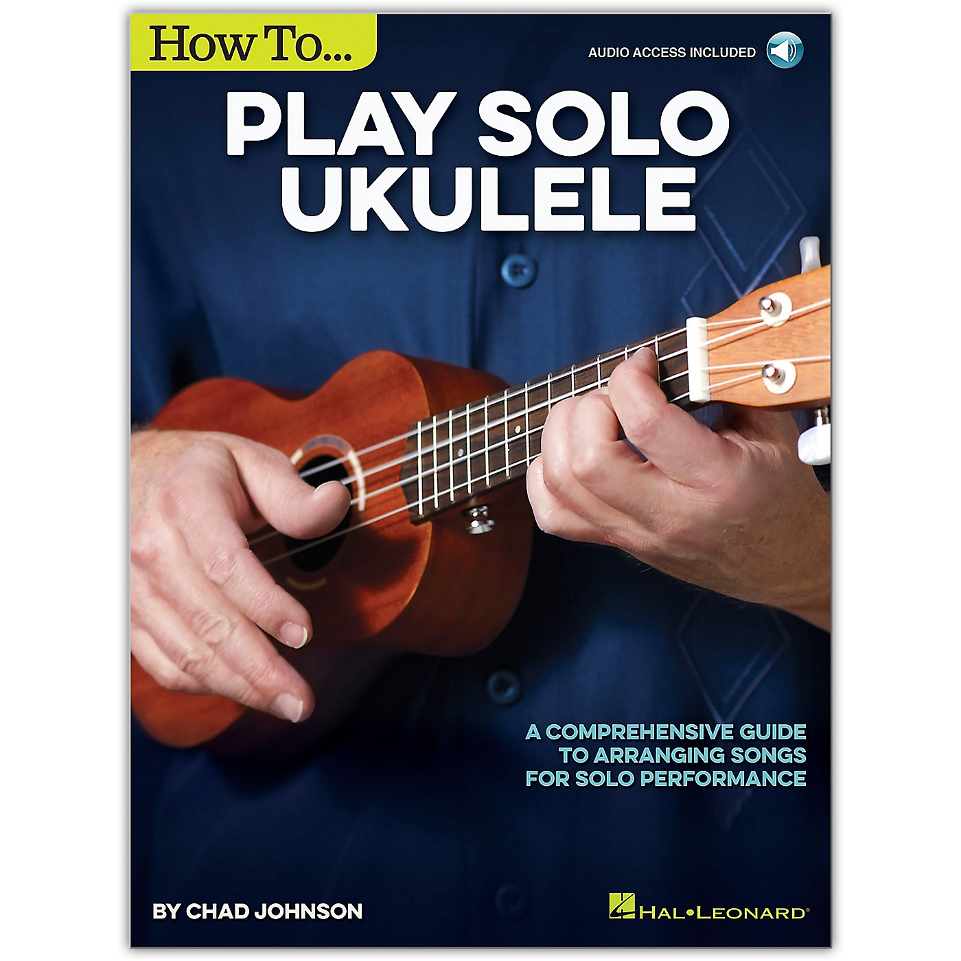 Hal Leonard How to Play Solo Ukulele - A Comprehensive Guide to Arranging Songs for Solo Performance Book/Online Audio thumbnail