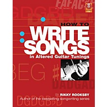 Backbeat Books How to Write Songs in Altered Guitar Tunings Book Series Softcover with CD Written by Rikky Rooksby