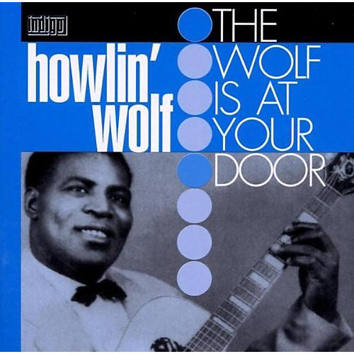 Alliance Howlin' Wolf - Wolf At Your Door thumbnail