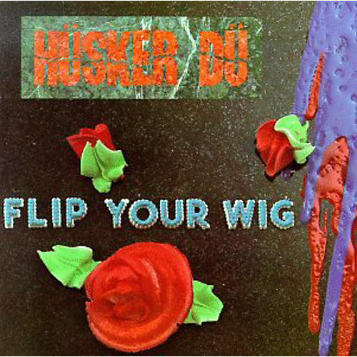 Alliance Hüsker Dü - Flip Your Wig thumbnail