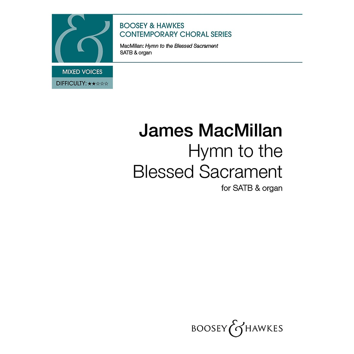 Boosey and Hawkes Hymn to the Blessed Sacrament SATB composed by James MacMillan thumbnail
