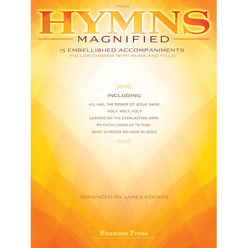 Shawnee Press Hymns Magnified (15 Embellished Piano Accompaniments) Arranged by James Koerts thumbnail