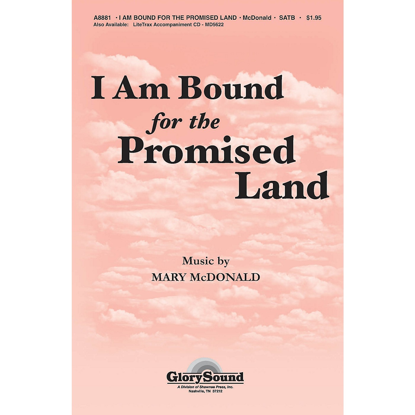 Shawnee Press I Am Bound for the Promised Land SATB arranged by Mary McDonald thumbnail