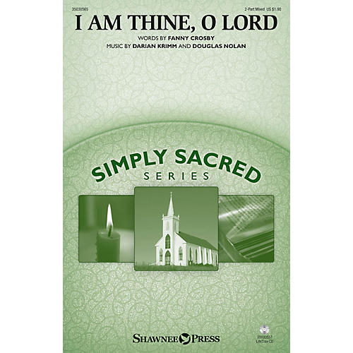 Shawnee Press I Am Thine, O Lord 2 Part Mixed composed by Darian Krimm thumbnail