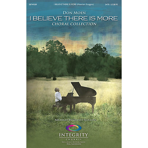 Integrity Choral I Believe There Is More (Choral Collection) Orchestra by Don Moen Arranged by Chance Scoggins thumbnail