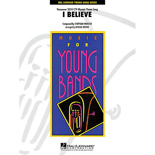 Hal Leonard I Believe (Vancouver 2010 CTV Olympic Theme Song) - Young Concert Band Level 3 by Michael Brown thumbnail