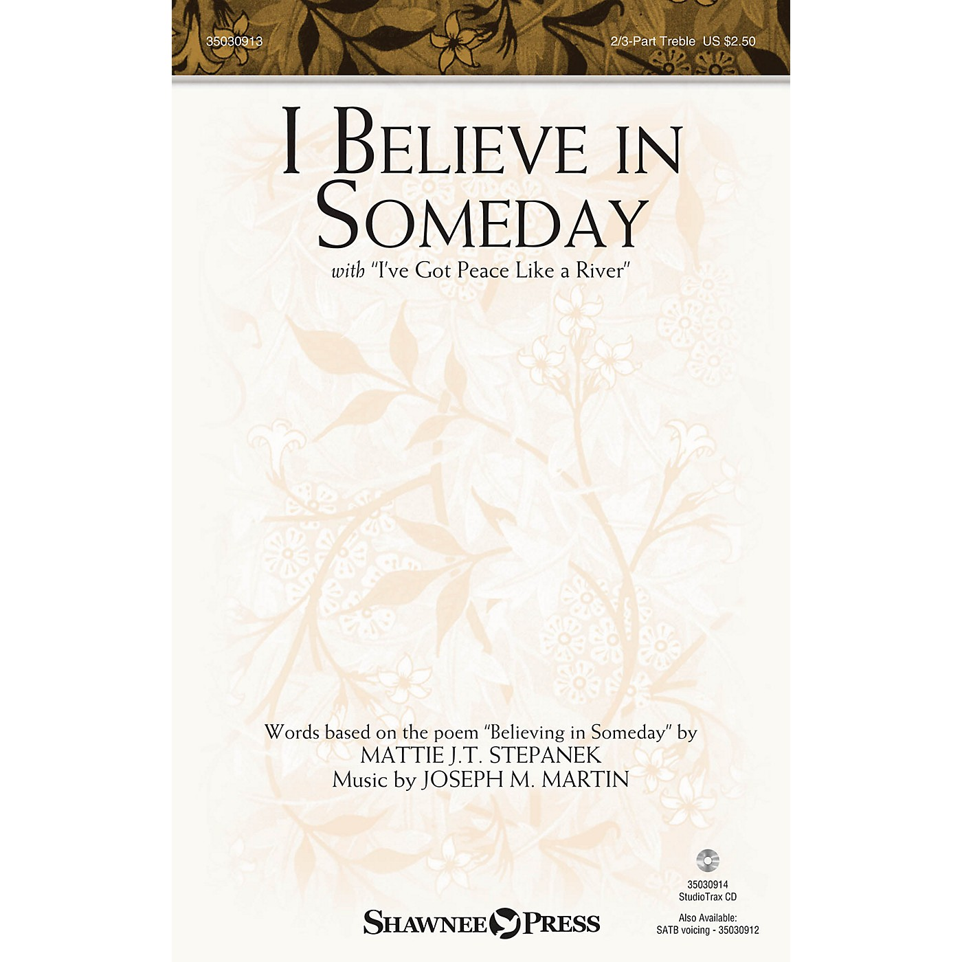 Shawnee Press I Believe in Someday (with I've Got Peace like a River) 2-PART/3-PART TREBLE composed by Joseph M. Martin thumbnail