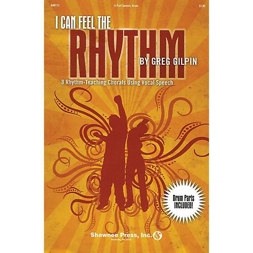 Shawnee Press I Can Feel the Rhythm (8 Rhythm-Teaching Chorals Using Vocal Speech) 4 Part composed by Greg Gilpin thumbnail