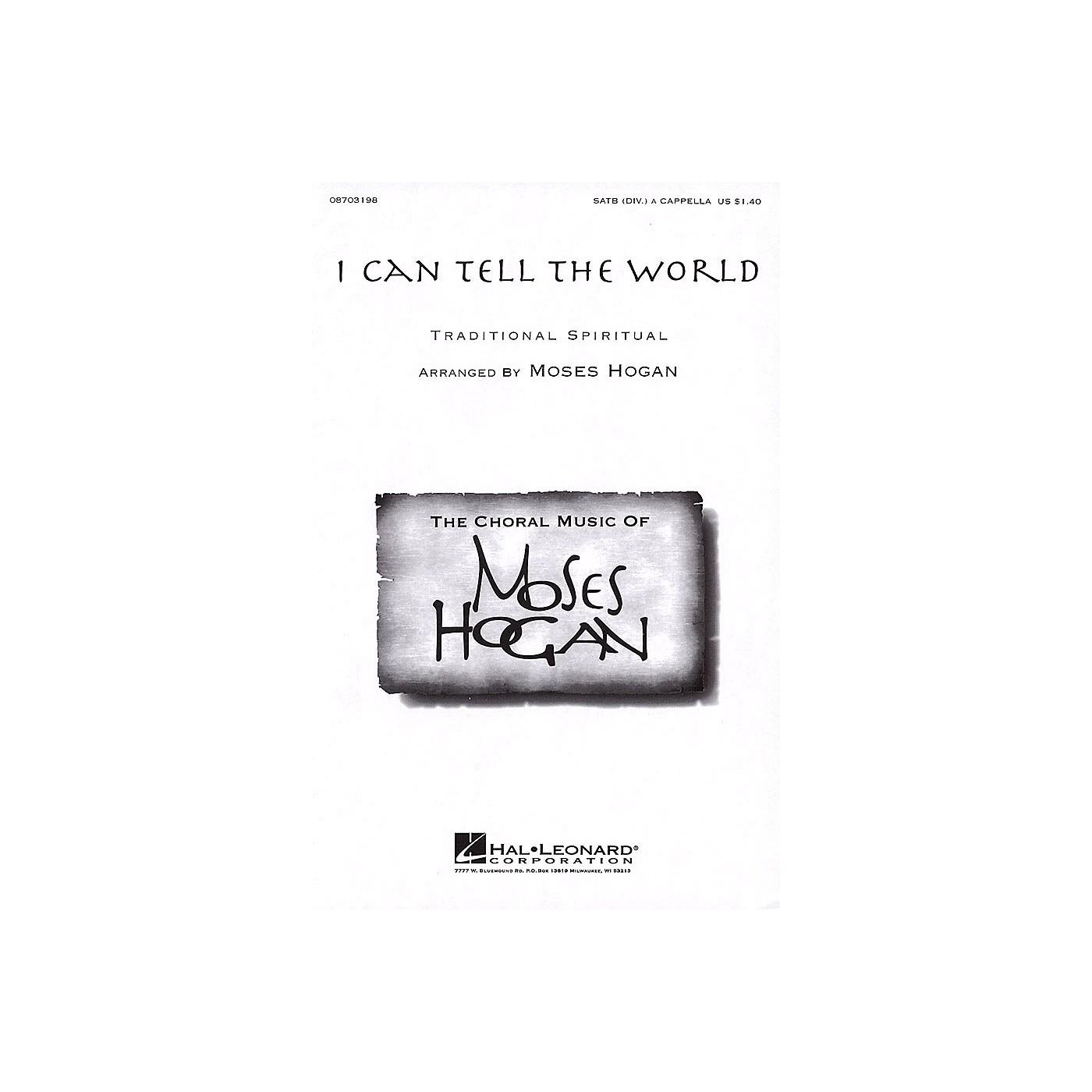 Hal Leonard I Can Tell the World SATB DV A Cappella arranged by Moses Hogan thumbnail